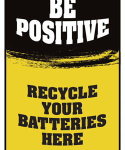 Be Positive Recycle Your Batteries